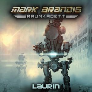 MARK BRANDIS RAUMKADETT - Folge 7 - Laurin - Cover