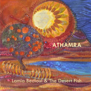 LAMIA BÈDIOUI & THE DESERT FISH - Athamra - Cover