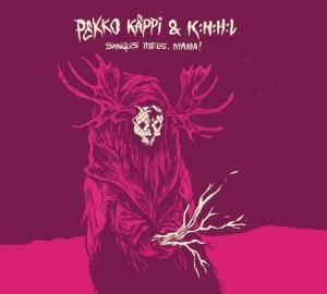 PEKKO KÄPPI + KHHL - Sanguis meus Mama - COVER